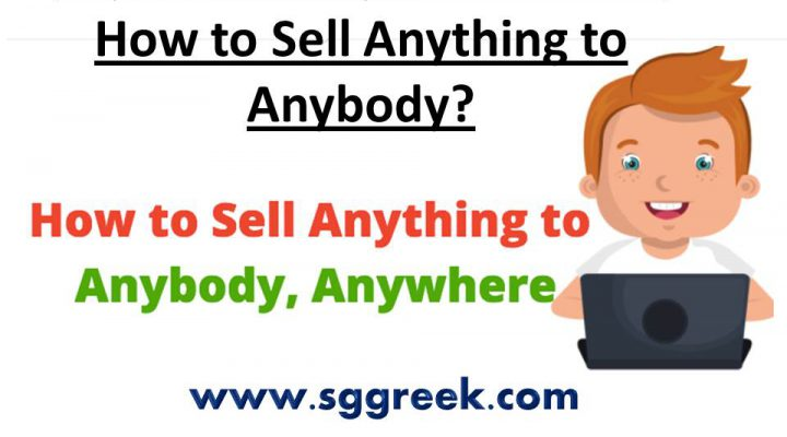 Top #6 Killer Tips for Sellers: How to Sell Anything to Anybody?