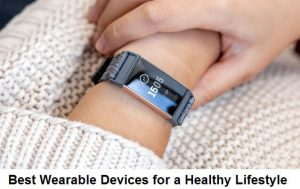 Best Wearable Devices for a Healthy Lifestyle