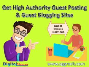 Get High Authority Guest Posting Services & Guest Blogging Sites UK, USA, India