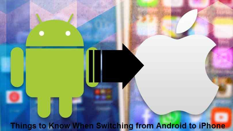 Things to Know When Switching from Android to iPhone