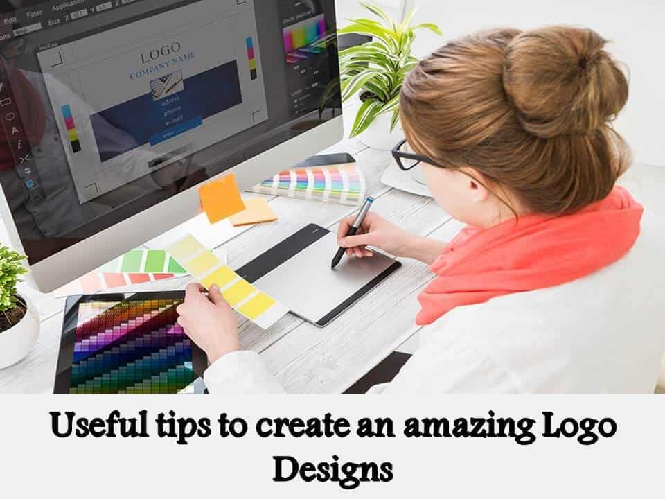 Useful tips to create an amazing Logo Designs