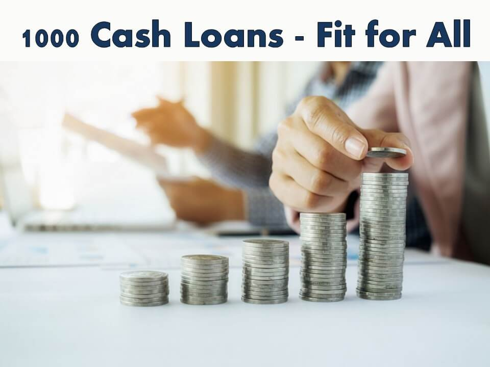 1000 Cash Loans - Fit for All