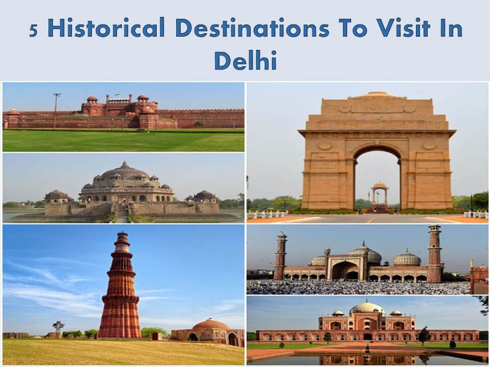 5 Historical Destinations To Visit In Delhi