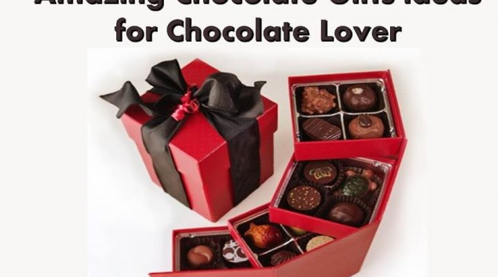 Amazing Chocolate Gifts ideas for Chocolate Lover