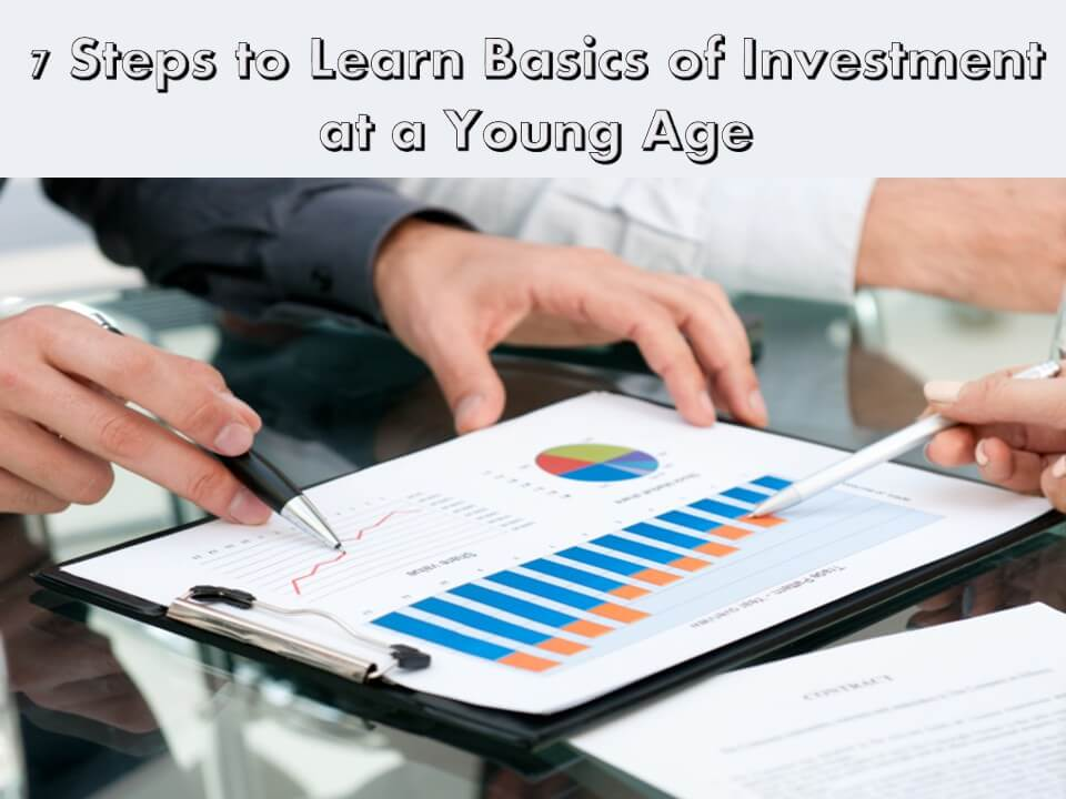 7 Steps to Learn Basics of Investment at a Young Age