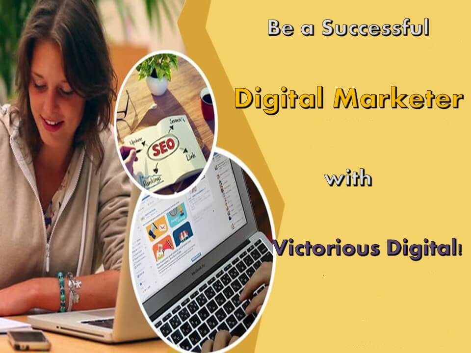 Be a Successful Digital Marketer with Victorious Digital