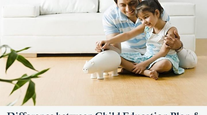 Difference between Child Education Plan & Child Insurance Plan