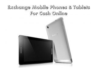 Exchange Mobile Phones & Tablets For Cash Online