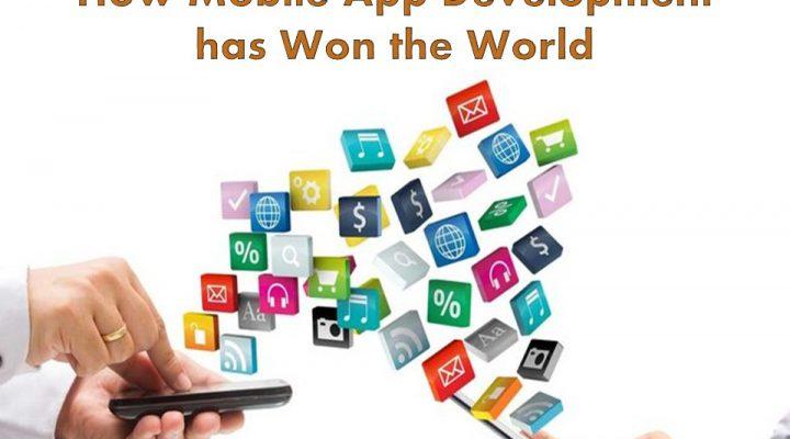 How Mobile App Development has Won the World