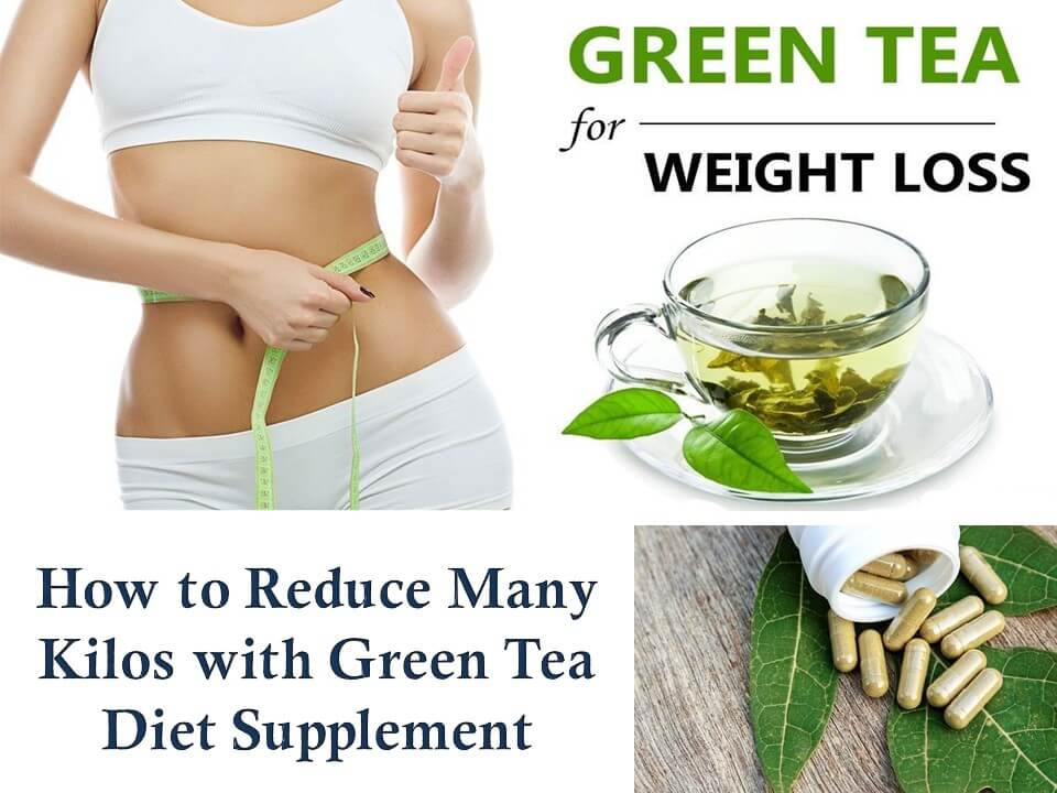 How to Reduce Many Kilos with Green Tea Diet Supplement