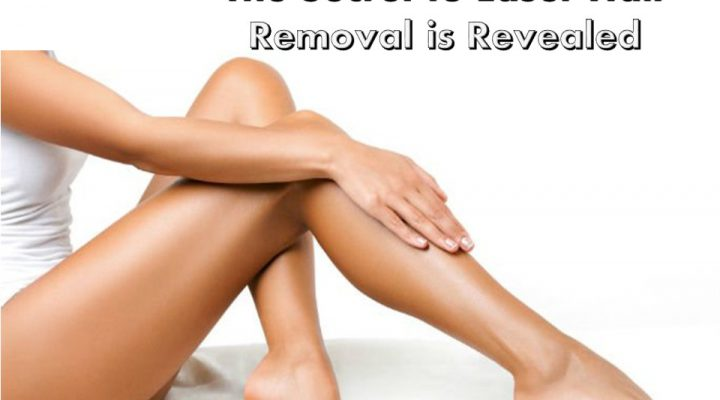 The Secret to Laser Hair Removal is Revealed