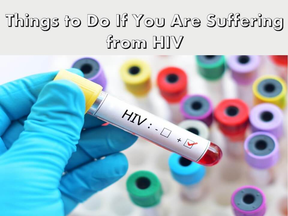 Things to Do If You Are Suffering from HIV