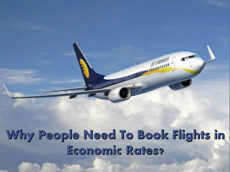 Why People Need To Book Flights in Economic Rates