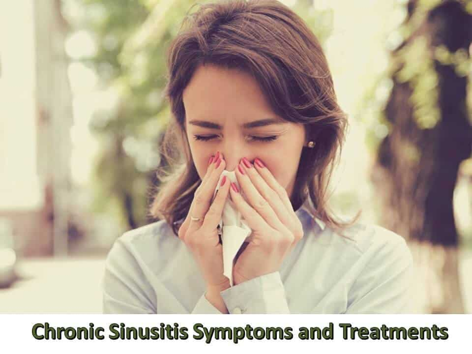 Chronic Sinusitis Symptoms and Treatments