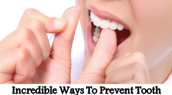Incredible Ways To Prevent Tooth Decay