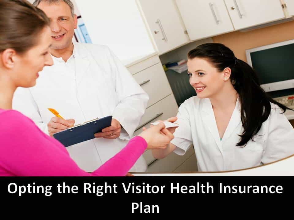 Opting the Right Visitor Health Insurance Plan