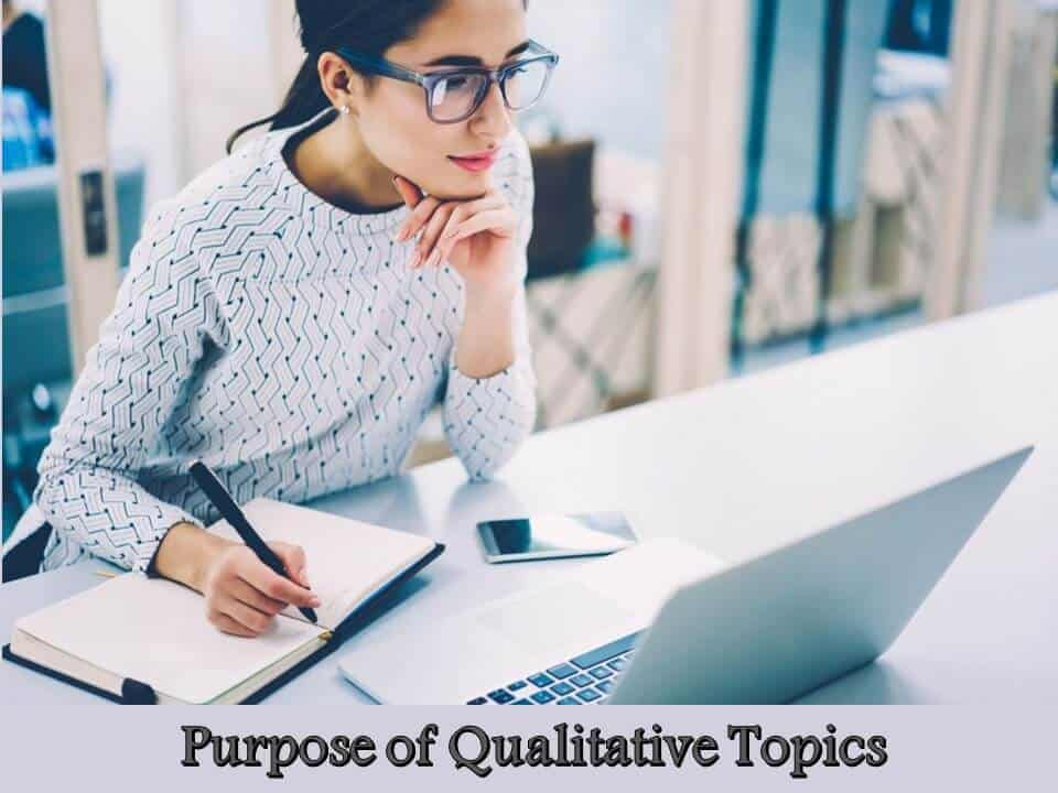 Purpose of Qualitative Topics