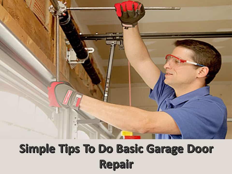Simple Tips To Do Basic Garage Door Repair