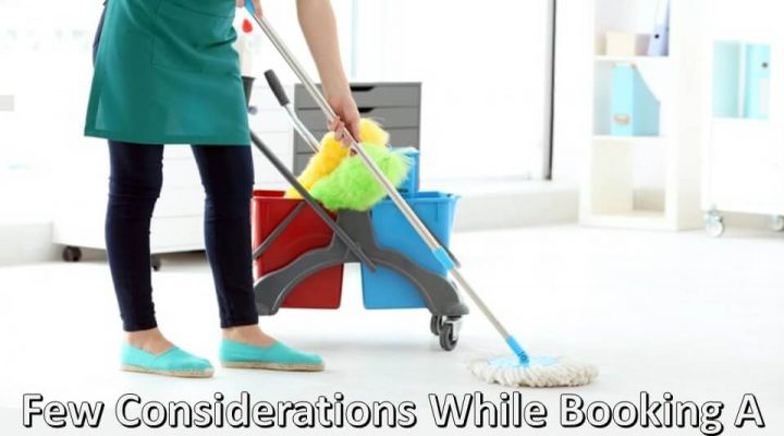 Few Considerations While Booking A Local Cleaner