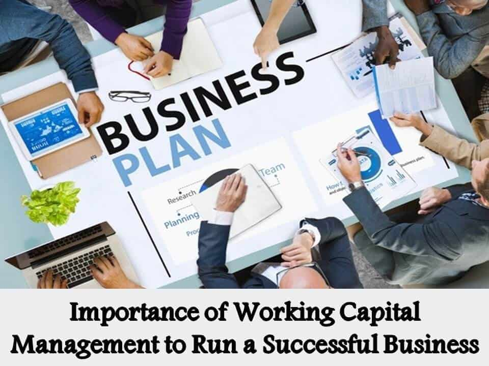 Importance of Working Capital Management to Run a Successful Business