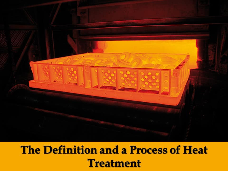 The Definition and a Process of Heat Treatment
