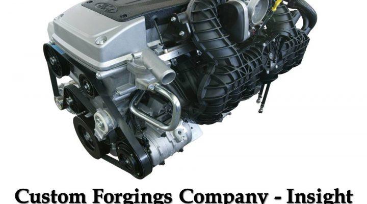 Custom Forgings Company - Insight of Engines