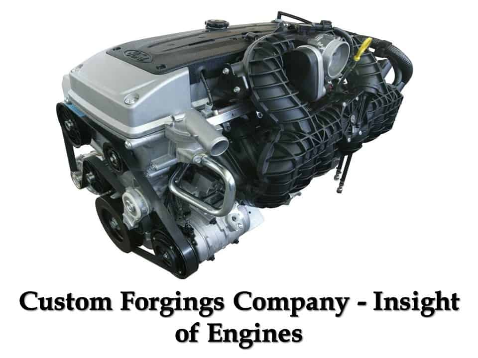 Custom Forgings Company - Insight of Engines