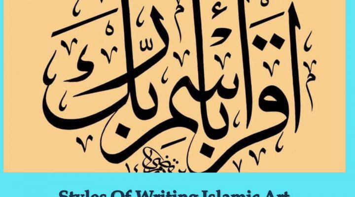 Styles Of Writing Islamic Art