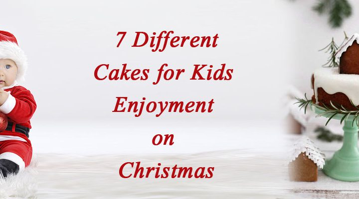 7 different cakes for Kids enjoyment in Christmas