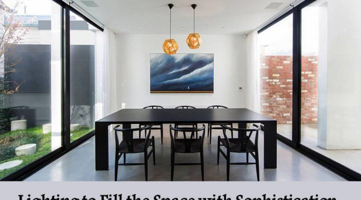 Lighting to Fill the Space with Sophistication