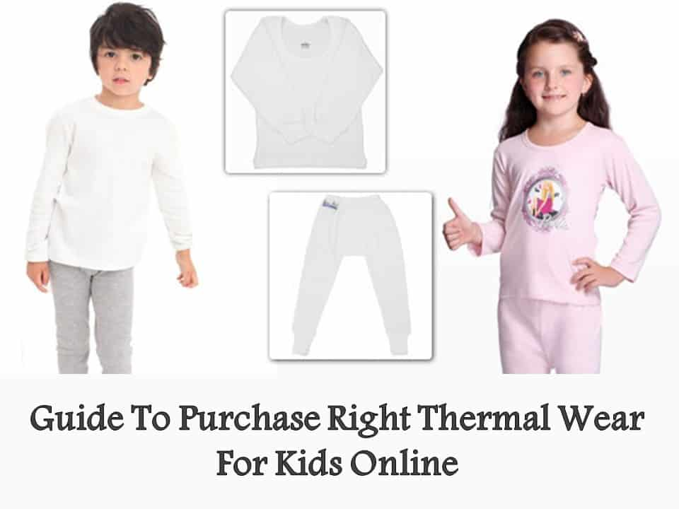 Guide To Purchase Right Thermal Wear For Kids Online