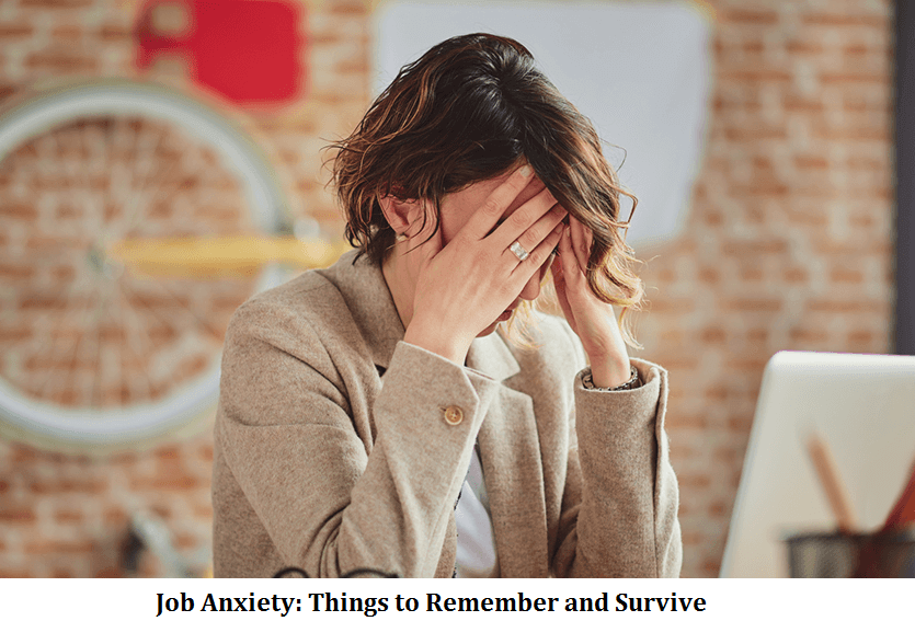 Job Anxiety Things to Remember and Survive