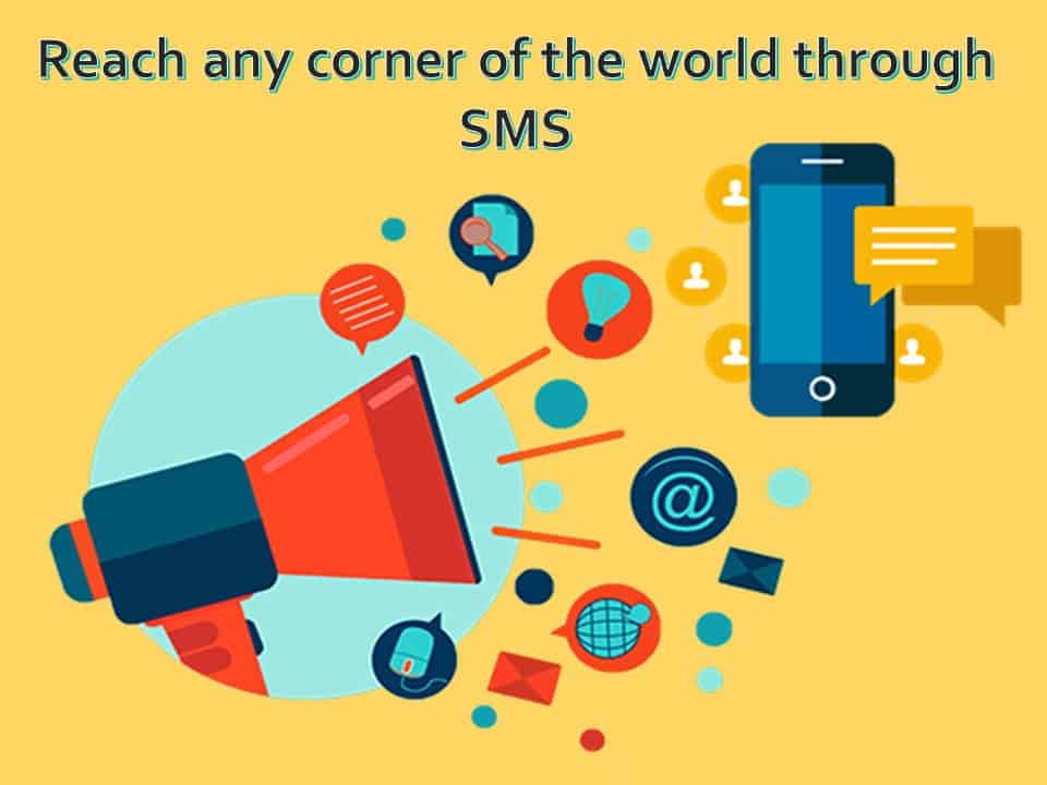 Reach any corner of the world through SMS