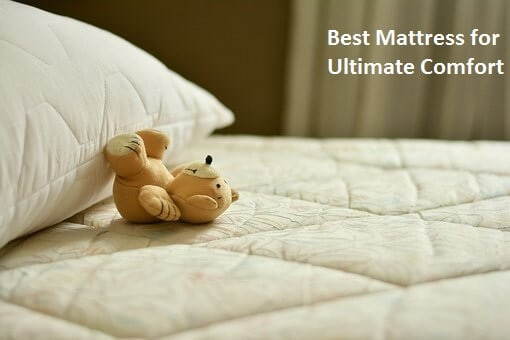 Best Mattress for Ultimate Comfort