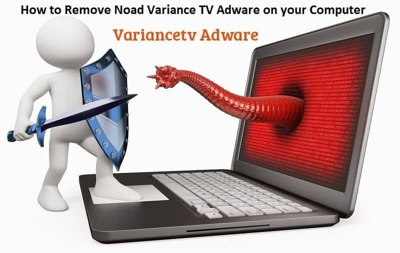 Get Rid Off Remove Noad Variance TV Adware on your Computer