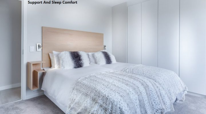 A Mattress Must Provide Back Support And Sleep Comfort To Assuage Health Issues