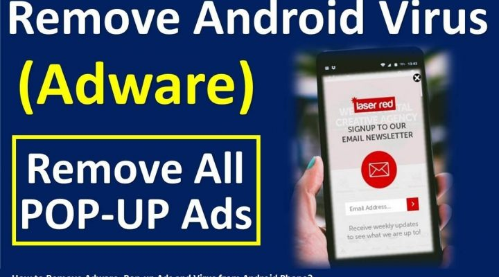 How to Remove Adware, Pop-up Ads and Viruses from Android Phone