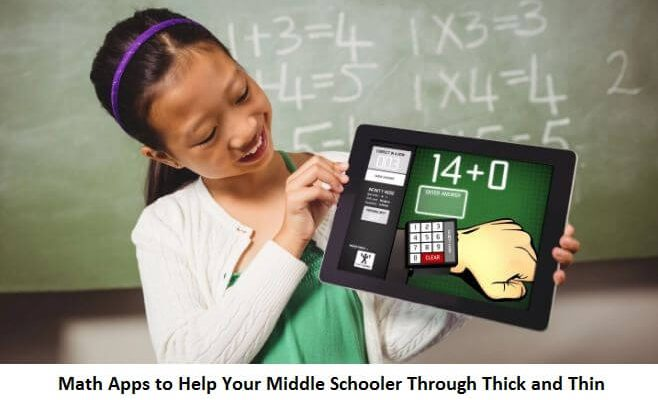 Math Apps to Help Your Middle Schooler Through Thick and Thin