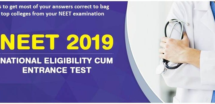 Tips to get most of your answers correct to bag the top colleges from your NEET examination