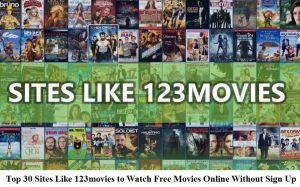 Sites Like 123movies to Watch Free Movies Online Without Sign Up