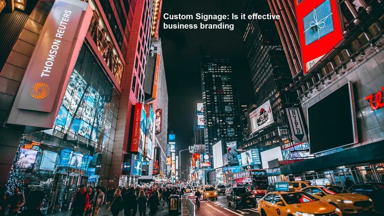 Custom Signage Is it effective business branding