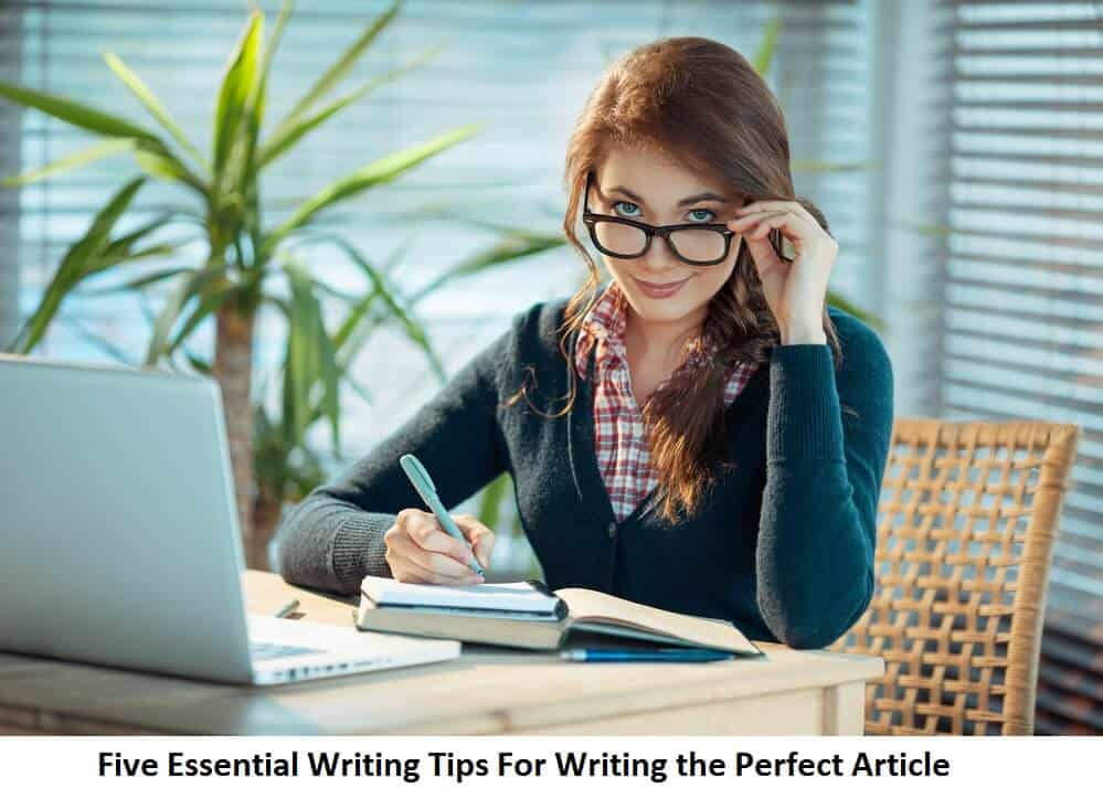 Five Essential Writing Tips For writing the perfect article