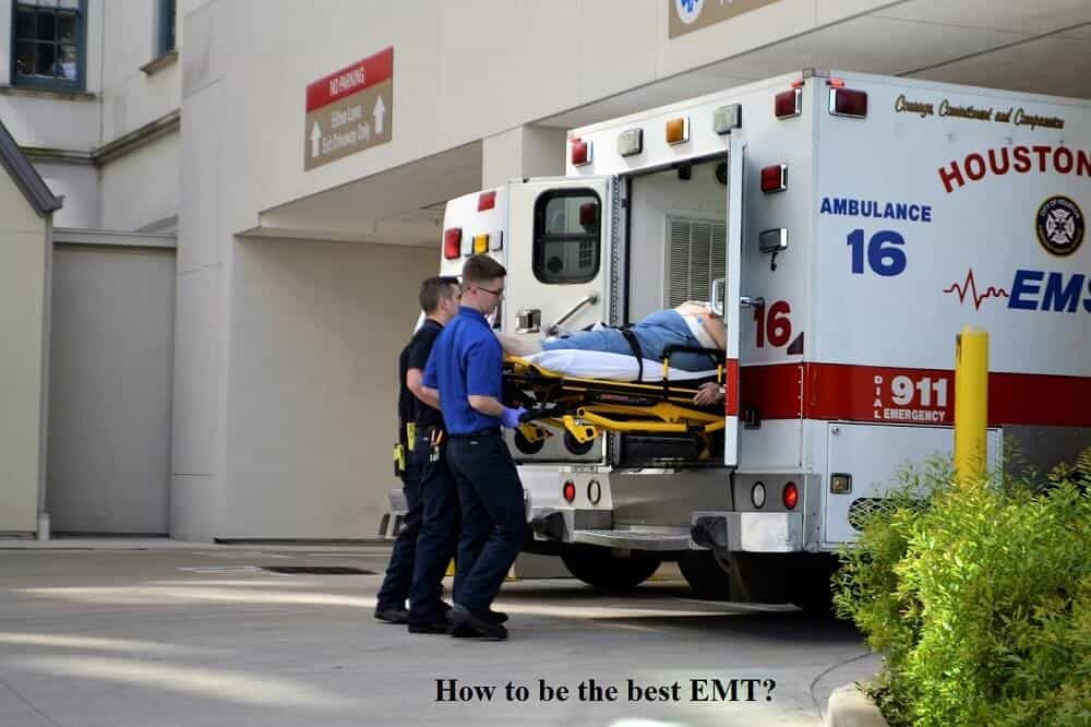 How to be the best EMT