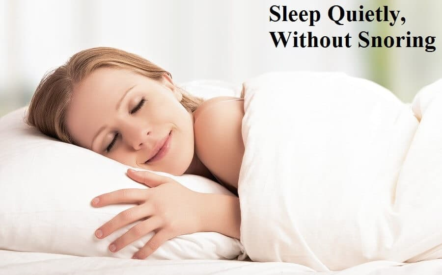 Sleep Quietly, Without Snoring