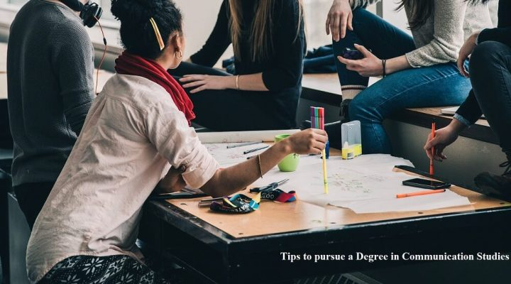 Tips to pursue a Degree in Communication Studies