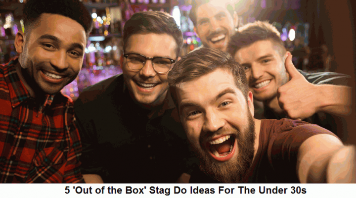 5 'Out of the Box' Stag Do Ideas For The Under 30s