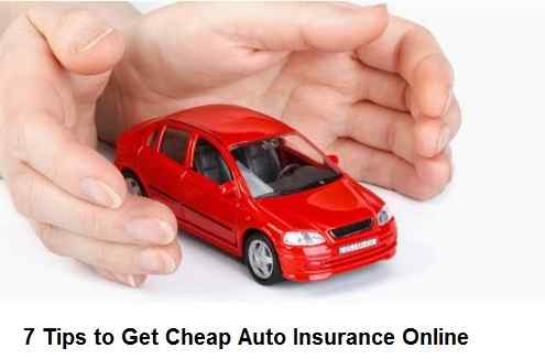 7 Tips to Get Cheap Auto Insurance Onlinec
