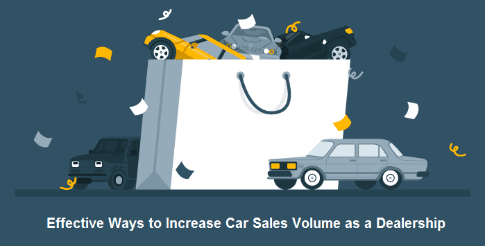 Effective Ways to Increase Car Sales Volume as a Dealership