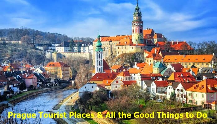 Prague Tourist Places and All the Good Things to Do