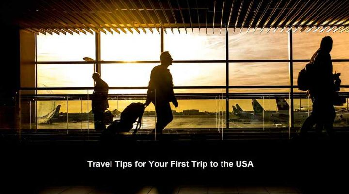 Travel Tips for Your First Trip to the USA